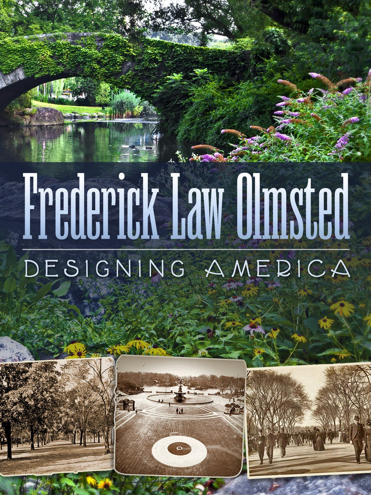 Frederick Law Olmstead: Designing America movie poster