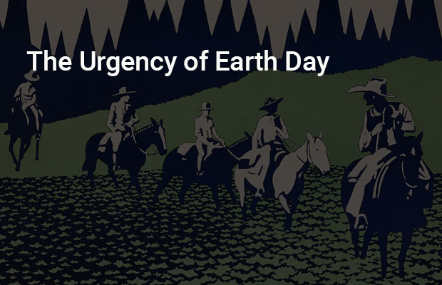The Urgency of Earth Day