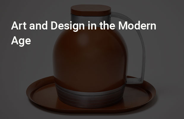 Art and Design in the Modern Age